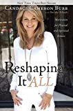 img - for Reshaping It All: Motivation for Physical and Spiritual Fitness book / textbook / text book