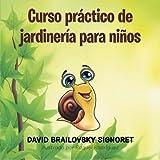 img - for Curso pr ctico de jardiner a para ni os (Spanish Edition) book / textbook / text book