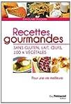 RECETTES GOURMANDES SANS GLUTEN, LAIT...