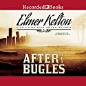After the Bugles Audiobook by Elmer Kelton Narrated by Graham Winton