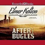 After the Bugles | Elmer Kelton
