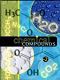 img - for Chemical Compounds ISBN 1414404522 / 9781414404523 / 1-4144-0452-2 by David E. Newton and Charles B. Montney and Jayne Weisblatt book / textbook / text book