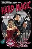 Hard Magic: Book I of the Grimnoir Chronicles