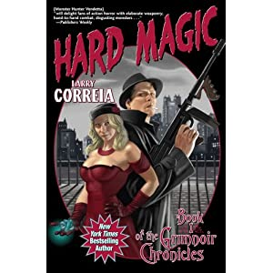 Hard Magic - Larry Correia