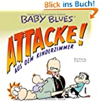 Baby Blues 16: Attacke! aus dem Kinde...