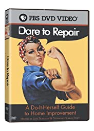 Dare to Repair: Do-It Herself Guide to Home Improvement