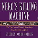 Nero's Killing Machine: The True Story of Rome's Remarkable 14th Legion Audiobook by Stephen Dando-Collins Narrated by Robert Fass