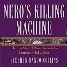 Nero's Killing Machine: The True Story of Rome's Remarkable 14th Legion (       UNABRIDGED) by Stephen Dando-Collins Narrated by Robert Fass
