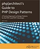 PHP-Architect's Guide to PHP Design Patterns
