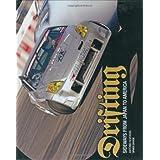 Drifting: Sideways From Japan to America ~ Antonio Alvendia