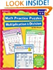 Math Practice Puzzles: Multiplication & Division (Ready-To-Go Reproducibles)