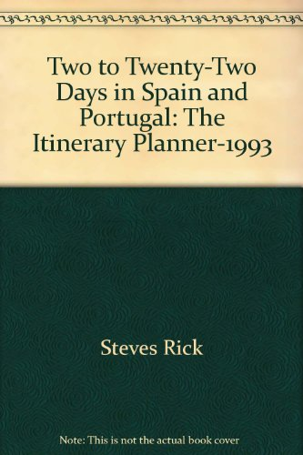 Two to Twenty-Two Days in Spain and Portugal: The Itinerary Planner-1993, Steves, Rick