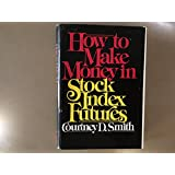 How to Make Money in Stock Index Futures