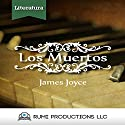 Los Muertos (Dublineses) [The Dead (Dubliners)] Audiobook by James Joyce Narrated by  uncredited