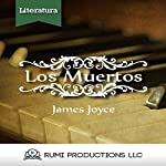 Los Muertos (Dublineses) [The Dead (Dubliners)] | James Joyce