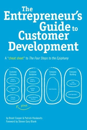Entrepreneur's Guide to Customer Development, The