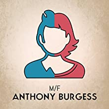 M/F (       UNABRIDGED) by Anthony Burgess Narrated by Jack Hawkins