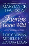 Faeries Gone Wild (031294568X) by Mary Jane Davidson