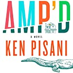 Amp'd: A Novel | Ken Pisani