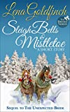Sleigh Bells & Mistletoe: A Short Story (The Brides Book 2)
