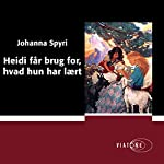 Heidi får brug for, hvad hun har lært [Heidi Will Need What She Has Learned] | Johanna Spyri