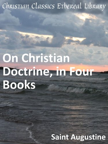 a view on the accurate and effective teaching of the christian doctrine in book four of st augustine