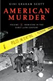 American Murder: Volume 1 Homicide in the Early 20th Century (0275999777) by Scott, Gini Graham