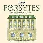 The Forsytes: The Complete Series: BBC Radio 4 Full-Cast Dramatisation | John Galsworthy