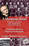 A Mountain Road: A Methodist Minister's Inspiring Autobiography