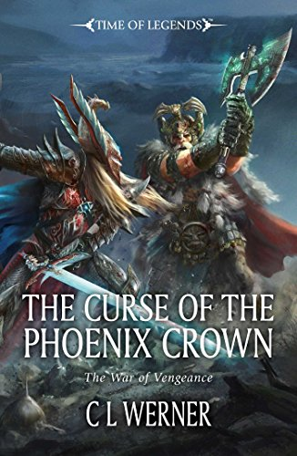 warhammer-curse-of-the-phoenix-crown-time-of-legends-the-war-of-vengeance