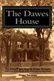 The Dawes House: The Place Where You Are Always Welcome