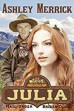 Julia: (A Sweet Western Historical Romance) (Mail-Order Brides Club Book 2)