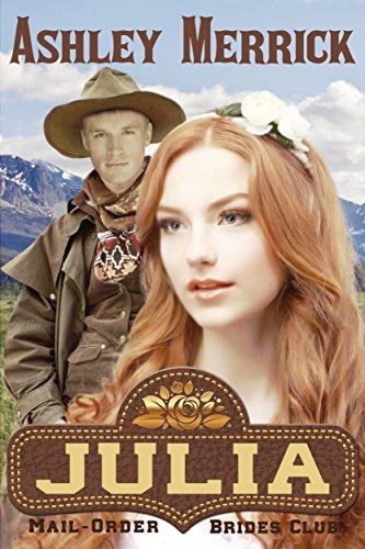 Julia: A Sweet Western Historical Romance by Ashley Merrick ebook deal