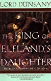 Cover of The King of Elfland's Daughter by Lord Dunsany 034543191X
