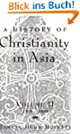 A History of Christianity in Asia: Vo...