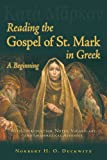 img - for Reading the Gospel of St Mark in Greek (Greek Edition) book / textbook / text book