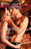 Triple Threat (Harlequin Blaze\The Art of Seduction)