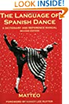 The Language of Spanish Dance: A Dict...