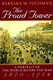 img - for The Proud Tower: A Portrait of the World Before the War, 1890-1914 book / textbook / text book