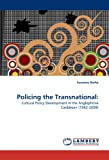 img - for Policing the Transnational:: Cultural Policy Development in the Anglophone Caribbean (1962-2008) book / textbook / text book