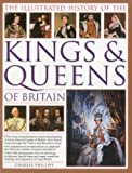 img - for The Illustrated History of the Kings & Queens of Britain book / textbook / text book