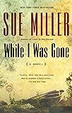 While I Was Gone: A Novel