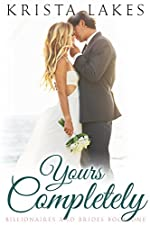 Yours Completely: A Cinderella Love Story (Billionaires and Brides Book 1)