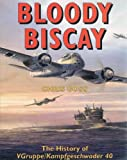 img - for Bloody Biscay: The Story of the Luftwaffe's Only Long Range Maritime Fighter Unit, V Gruppe/Kampfgeschwader 40 book / textbook / text book