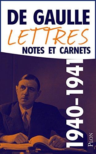 Charles De GAULLE - Lettres, notes et carnets, tome 3 : 1940-1941