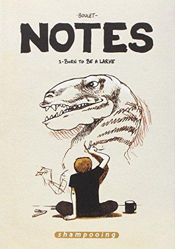 notes-tome-1-born-to-be-a-larve-juillet-2004-juillet-2005