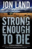 img - for Strong Enough to Die: A Caitlin Strong Novel (Caitlin Strong Novels) book / textbook / text book