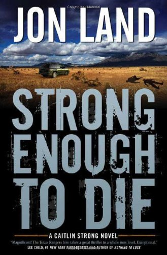 Image of Strong Enough to Die: A Caitlin Strong Novel (Caitlin Strong Novels)