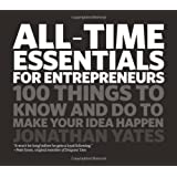 All-Time Essentials for Entrepreneurs: 100 Things to Know and Do to Make Your Idea Happenby Jonathan Yates