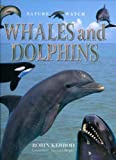 Nature Watch: Whales & Dolphins (Nature Watch (Lorenz))